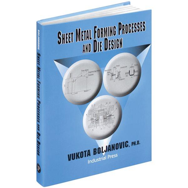 INDUSTRIAL PRESS,SHEET METAL FORMING PROCESSES&DIE DESIGN