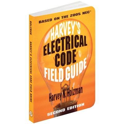 HARVEYS ELECTRICAL CODE FIELD GUIDE